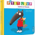 """Livre """"P'tit Loup rentre à l'école"""""""