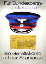 Für Bundesbahnbedienstete ein Gehaltskonto bei der Sparkasse. (Plakat-Entwurf A3 um 1962).