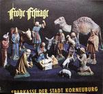 Frohe Festtage. Die Sparkasse der Stadt Korneuburg (Plakat 37 x 32 cm um 1969).