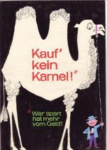 Kauf kein Kamel. wer spart hat mehr vom Geld! (Plakat Entwurf für die Sparkasse um 1958).