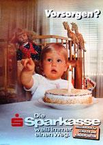 Vorsorgen? Milliarden für Schulen und Kindergärten. Die Sparkasse weiß immer einen Weg (Plakat DinA4 1975?).