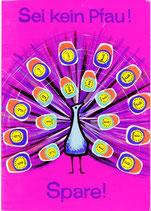 Sei kein Pfau! Spare! (Plakat der Sparkasse, Entwurf Din A4 um 1960).