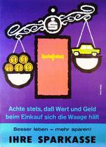 Achte stets, dass Wert und Geld beim Einkauf sich die Waage hält . Sparbuch als Waage mit Auto und Münzen . Plakat  1962.