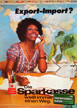 Export - Import? Die Sparkasse weiß immer einen Weg. In Verbindung mit der GZ Girozentrale an 1500 Welthandelsplätzen vertreten (Plakat DinA4 um 1977).