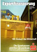 Exportfinanzierung. Fachleute leisten eben mehr. Wir fördern die Wirtschaft. Die Sparkassen und ihre Girozentrale. Österreichs größte Bankengruppe (Plakat DinA4 um 1973).