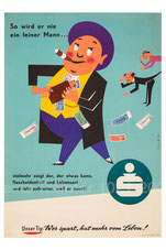 Und bist du noch so auf der Hut, du weißt nicht was Dein nächster tut! (Gelddieb, Einbrecher, Beutelschneider) Humorvolles Plakat Erste österreichische Spar-Casse 1958 (83x60).