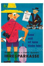 Komm' nicht mit leeren Händen heim (Geldverschwender, mit leeren Taschen dastehen). Plakat der Sparkasse (83x60).