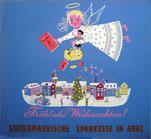 Fröhliche Weihnachten! Steiermärkische Sparkasse in Graz (Plakat 37 x 32 cm um 1956).