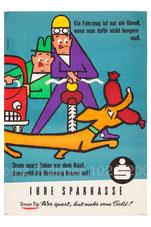 Ein Fahrzeug ist nur dann ein Genuß, wenn man dafür nicht hungern muß! (Kreditschulden, Kreditkrise) Dackel mit Wurst im Maul mahnt zum Sparen. Plakat der Sparkasse um 1958 (83x60).