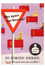 Wer spart hat Vorrang! Die heimische Sparkasse. Wer spart, hat mehr vom Leben! (Sparkassenbücher als Autos) Plakat von 1957 ((3x60).