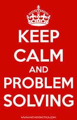 Keep calm and problem solving