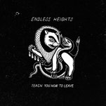 ENDLESS HEIGHTS  Teach You How To Leave