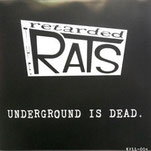 Retarded Rats Underground is dead