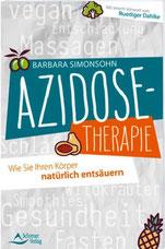 Azidose-Therapie (bei Gewebe-Übersäuerung), B. Simonsohn,  www.basenfasten-hamburg.net Ilona Schütt
