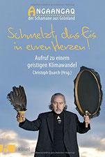 """Buchempfehlung: """"Schmelzt das Eis in euren Herzen!"""" vom Schamananen Angaangaq aus Grönland"""