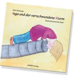 Buchtitel: Inga und der verschwundene Wurm