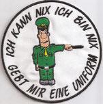 Anti Polizei Abzeichen, Ich kann nix, Ich bin nix, Gebt mir eine Uniform. Dummer Polizist Comic Aufnäher Patch