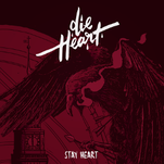 DIE HEART - Stay heart