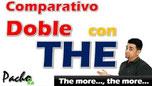 Doble comparativo con THE – The more… the more… - Mientras / Cuánto más Pacho8a
