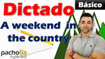 Dictado A weekend in the country Pacho8a