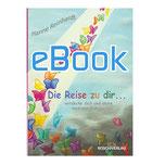 Die Reise zu dir - entdecke dich und ... als eBook!