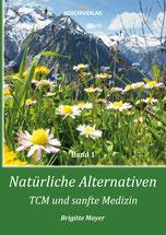 Natürliche Alternativen - TCM und sanfte Medizin von Brigitte Mayer - Mykima