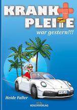 KRANK + PLEITE war gestern! Ratgeber & Autobiografie von Heide Faller