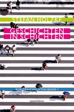 Geschichten in Schichten - Kurzgeschichten von Autor Stefan Holzke