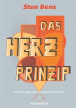 Sten Bens - Das Herz Prinzip ... für ein sagenhaft gelingendes Leben!