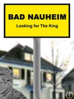 BAD NAUHEIM - LOOKING FOR THE KING - Fictional documentary (English) - Starring: Gary Aaron Glam, Ted Herold, Michael Adler, The King - 30 minutes.