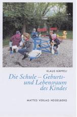 Käppeli: Schule - Geburts- und Lebensraum des Kindes
