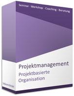 Seminar Projektbasierte Organisation