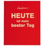 """HEUTE ist mein bester Tag"" - Luxus-Edition Brillant-Rot"