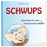SCHWUPS Fibel - für alle Schweinehundfälle
