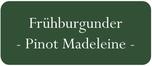 Bestellen Sie hier Frühburgunder von der Ahr. Man nennt diesen Rotwein auch Pinot Madeleine.