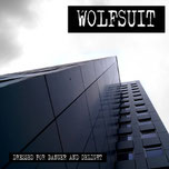 WOLFSUIT - Dressed for Danger and Delight