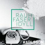Karlsson - Rauhfaseridyll