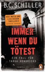 Cover des Buches Immer wenn du tötest von B.C. Schiller