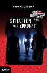 Cover des Buches Schatten der Zukunft von Thomas Brezina.