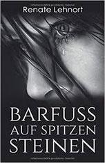 Cover des Buches Barfuss auf spitzen Steinen von Renate Lehnort.