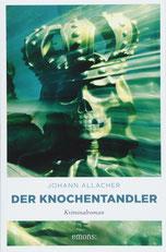 Cover des Buches der Knochentandler von Johann Allacher.