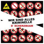 D `Scherzbuam Wir sind alles Kriminelle Karlsplatz