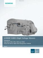 LOHER VARIO High Voltage Motors Flameproof Type Series 1PS4, 1PS5, 1MV4 and 1MV5 Frame Size 355 to 1000, Power Range 80 to 7100 kW Catalog D 83.2 © Siemens AG 2019, Alle Rechte vorbehalten