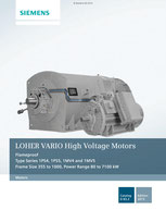 LOHER VARIO High Voltage Motors Flameproof Type Series 1PS4, 1PS5, 1MV4 and 1MV5 Frame Size 355 to 1000, Power Range 80 to 7100 kW Catalog D 83.2 © Siemens AG 2019, All rights reserved