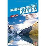 Nationalparkroute Kanada Die legendäre Route durch Alberta und BC (Routenreiseführer)
