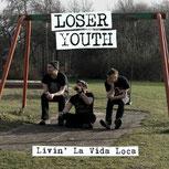 Loser Youth Livin' La Vida Loca
