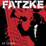 Fatzke - Auf ein Wort
