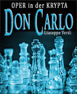 DON CARLO - Guiseppe Verdi  in der Krypta