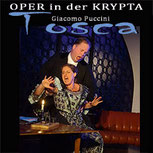 TOSCA - Giacomo Puccini  in der Krypta