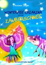 eBook | E-Book | neu | Kinder-Buch | Kinderbuch | Advent | Weihnacht | Abenteuer-Märchen | Kindergeschichten | Bilderbuch | Pferde | Tiere | Fee | Schnee | Winterfee Chiarina Kinderbuch-Reihe von Annina Boger
